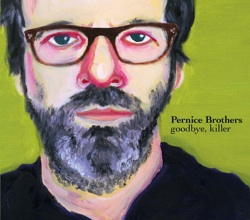 pernice_brothers_goodbye_killer
